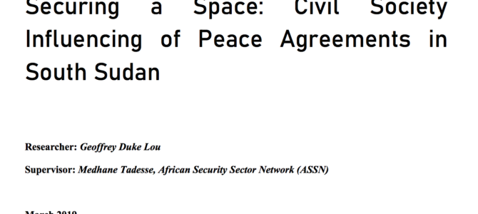 ASSN Publishes 'Securing a Space: Civil Society Influencing of Peace Agreements in South Sudan'