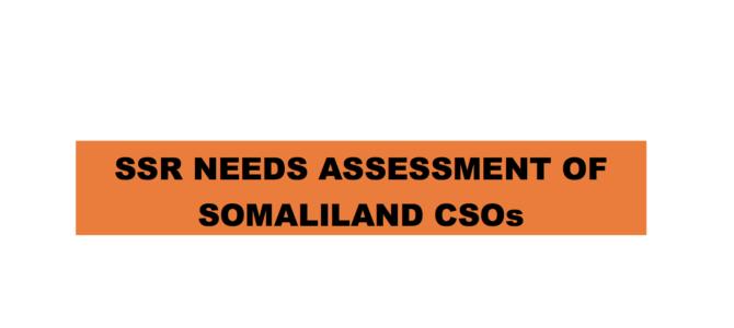 SSR Needs Assessment of Somaliland CSOs