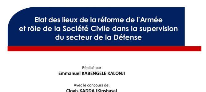 L'état des lieux de la réforme de l'armée et le rôle de la société civile dans la supervision du secteur de la défense en République Démocratique du Congo (RDC)