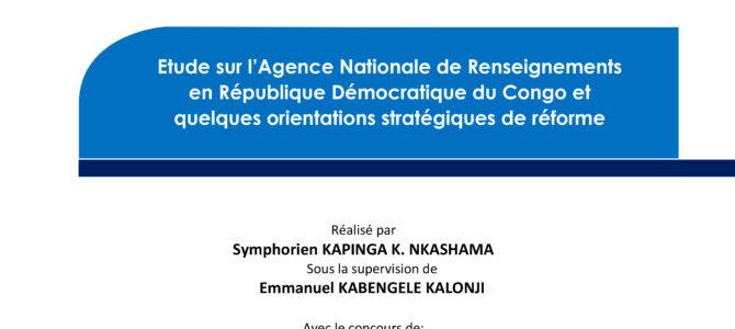 L'étude sur l'Agence Nationale de Renseignements en République Démocratique du Congo et quelques orientations stratégiques de réforme